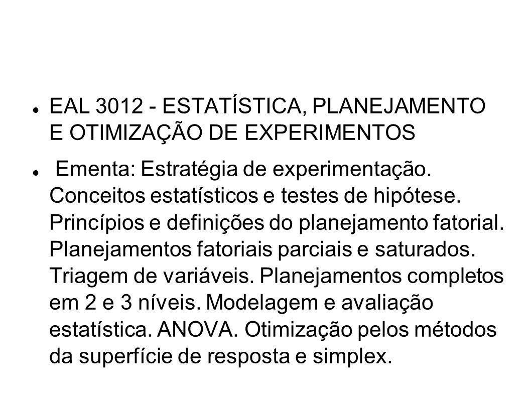 EAL 3012 - ESTATÍSTICA, PLANEJAMENTO E OTIMIZAÇÃO DE EXPERIMENTOS