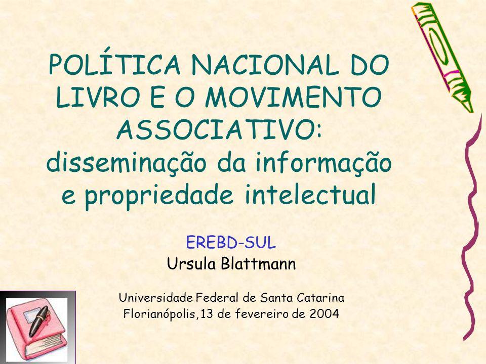 POLÍTICA NACIONAL DO LIVRO E O MOVIMENTO ASSOCIATIVO: disseminação da informação e propriedade intelectual