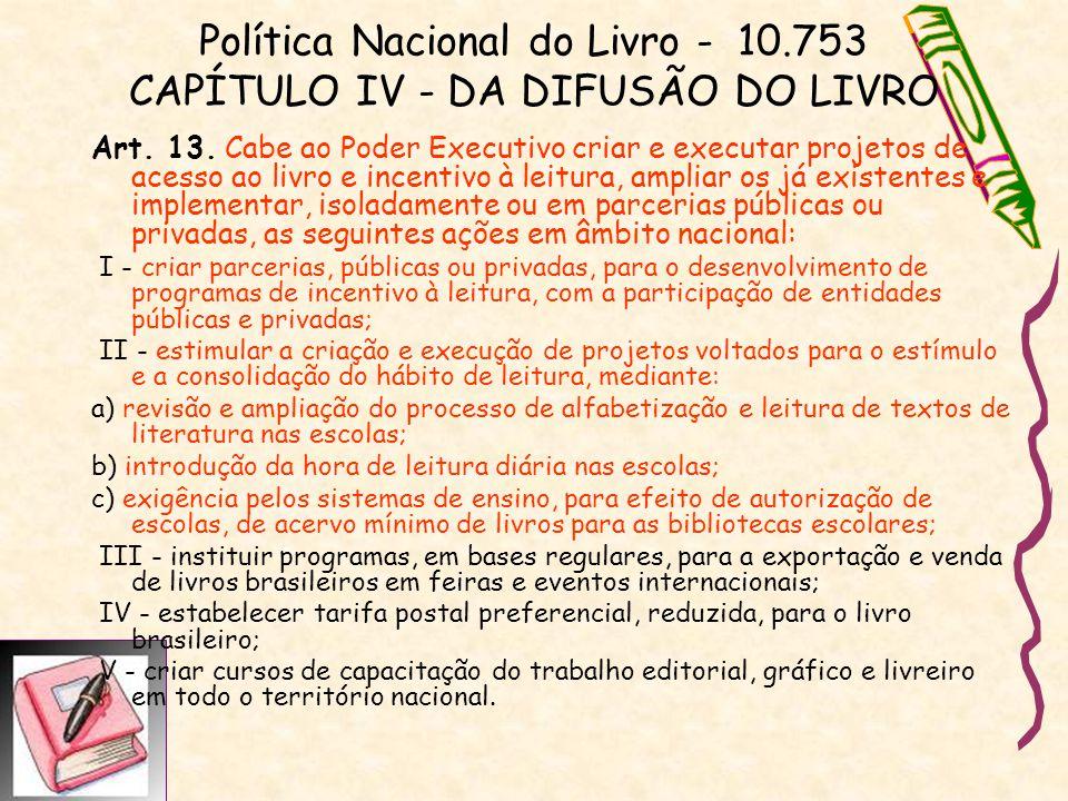 Política Nacional do Livro - 10.753 CAPÍTULO IV - DA DIFUSÃO DO LIVRO
