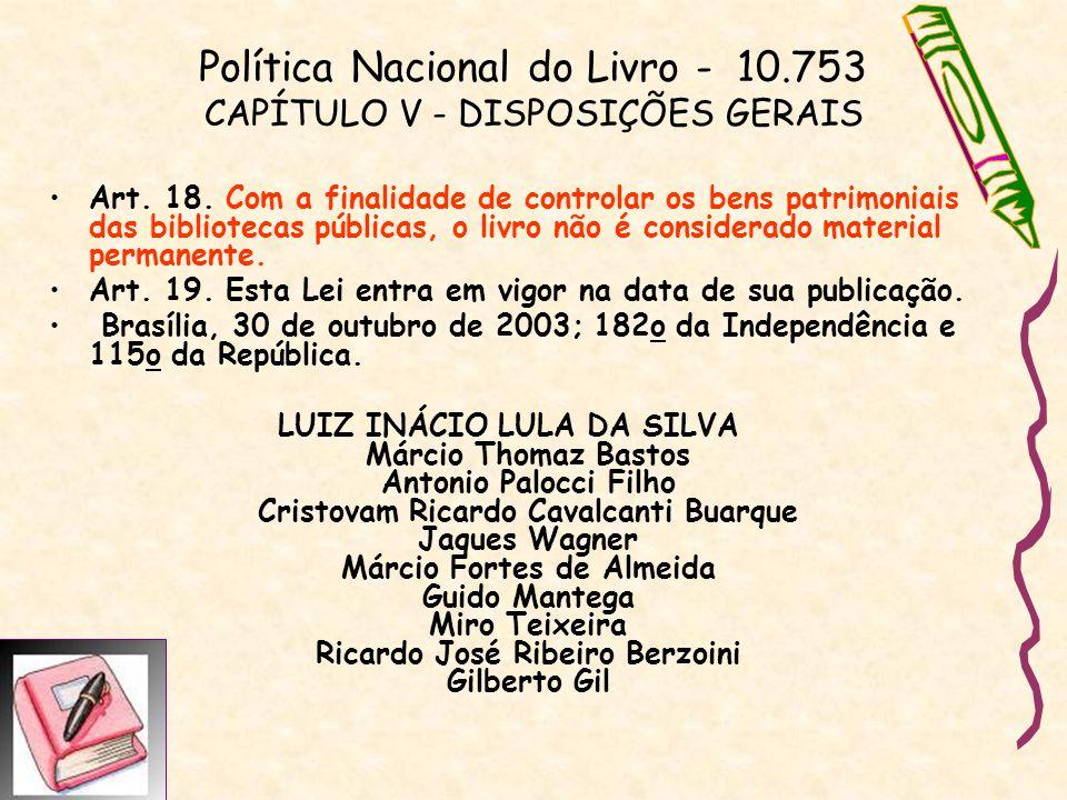 Política Nacional do Livro - 10.753 CAPÍTULO V - DISPOSIÇÕES GERAIS