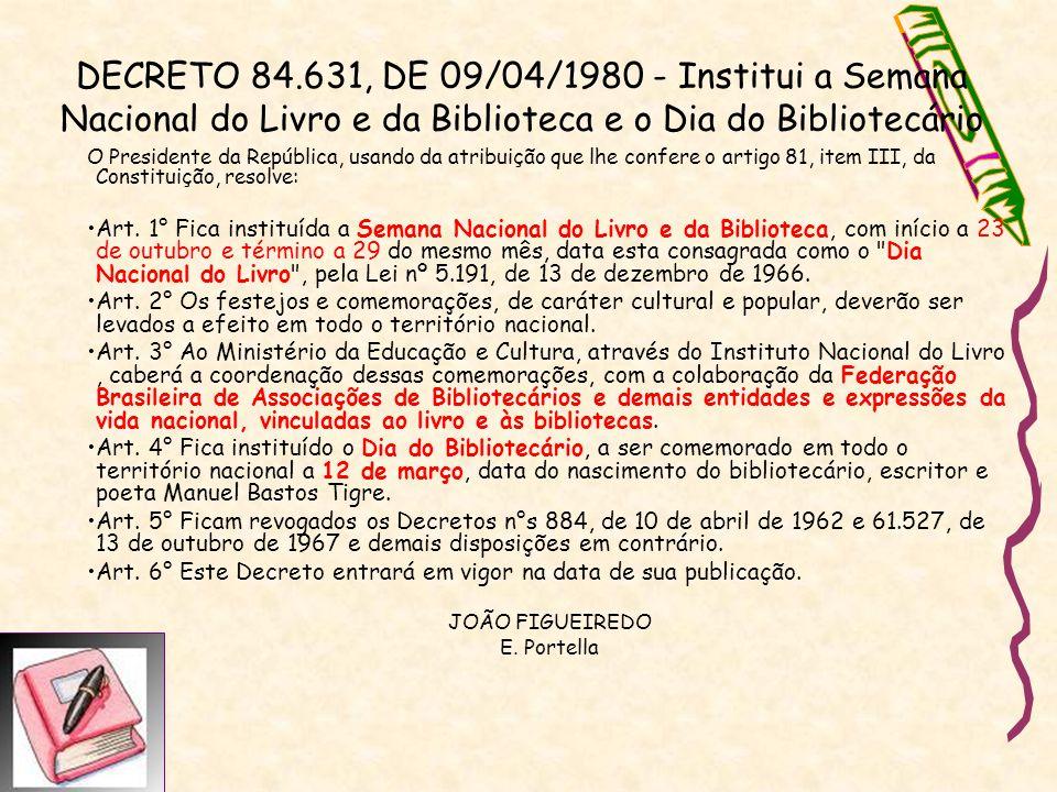 DECRETO 84.631, DE 09/04/1980 - Institui a Semana Nacional do Livro e da Biblioteca e o Dia do Bibliotecário