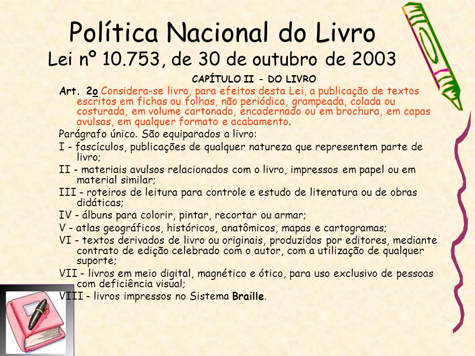 Política Nacional do Livro Lei nº 10.753, de 30 de outubro de 2003