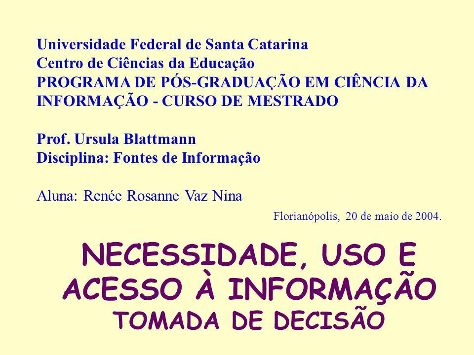 NECESSIDADE, USO E ACESSO À INFORMAÇÃO TOMADA DE DECISÃO