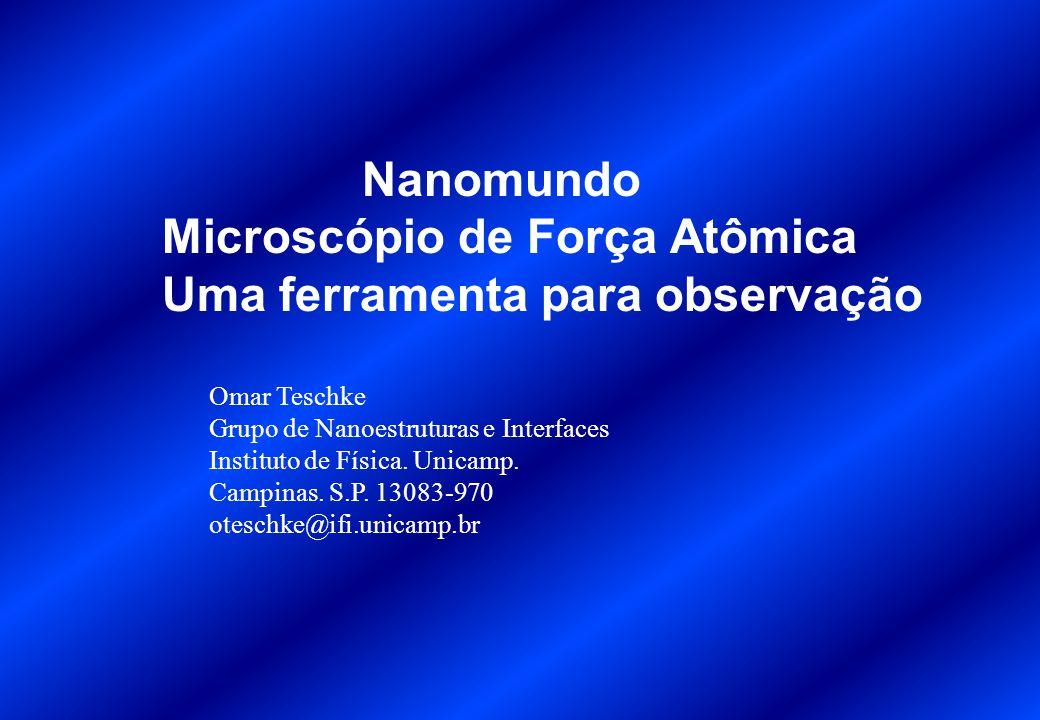 Microscópio de Força Atômica Uma ferramenta para observação
