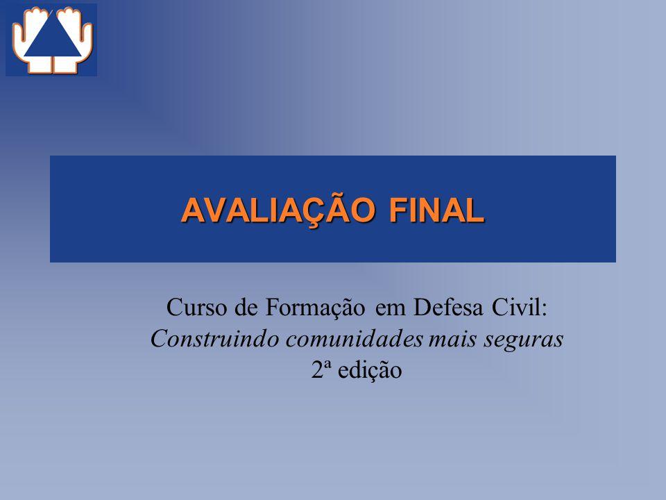 AVALIAÇÃO FINAL Curso de Formação em Defesa Civil: