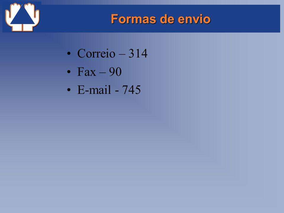 Formas de envio Correio – 314 Fax – 90 E-mail - 745