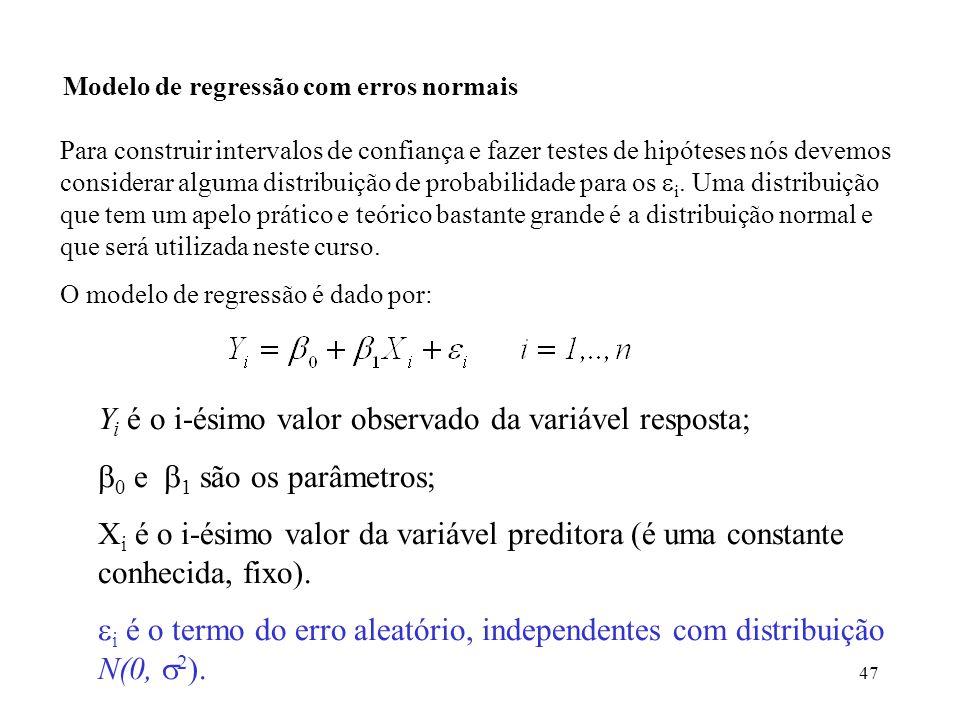 Yi é o i-ésimo valor observado da variável resposta;