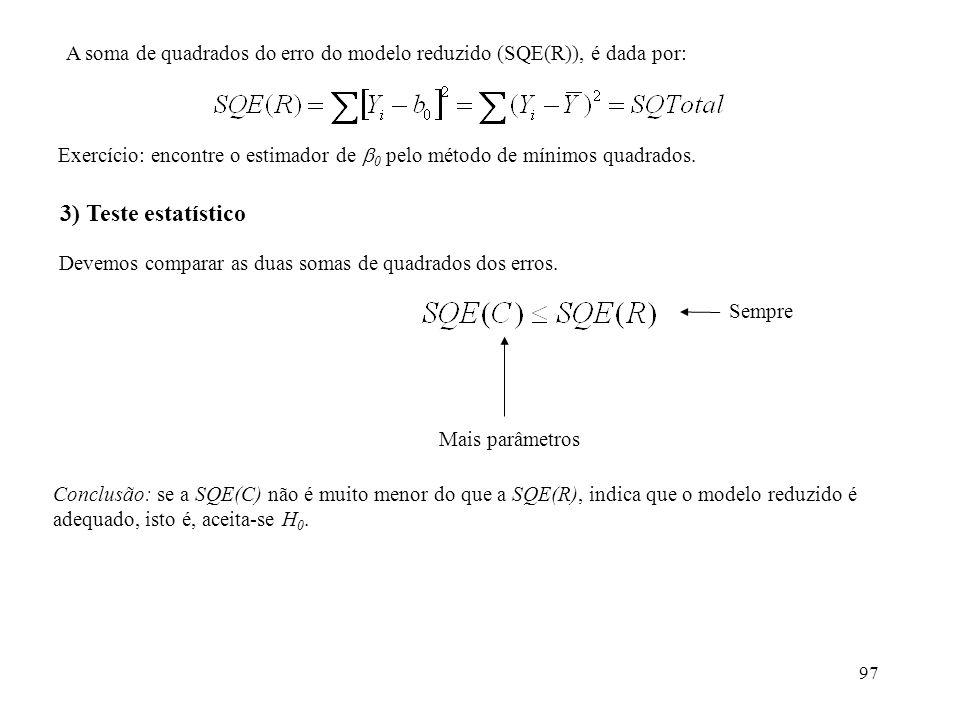 A soma de quadrados do erro do modelo reduzido (SQE(R)), é dada por: