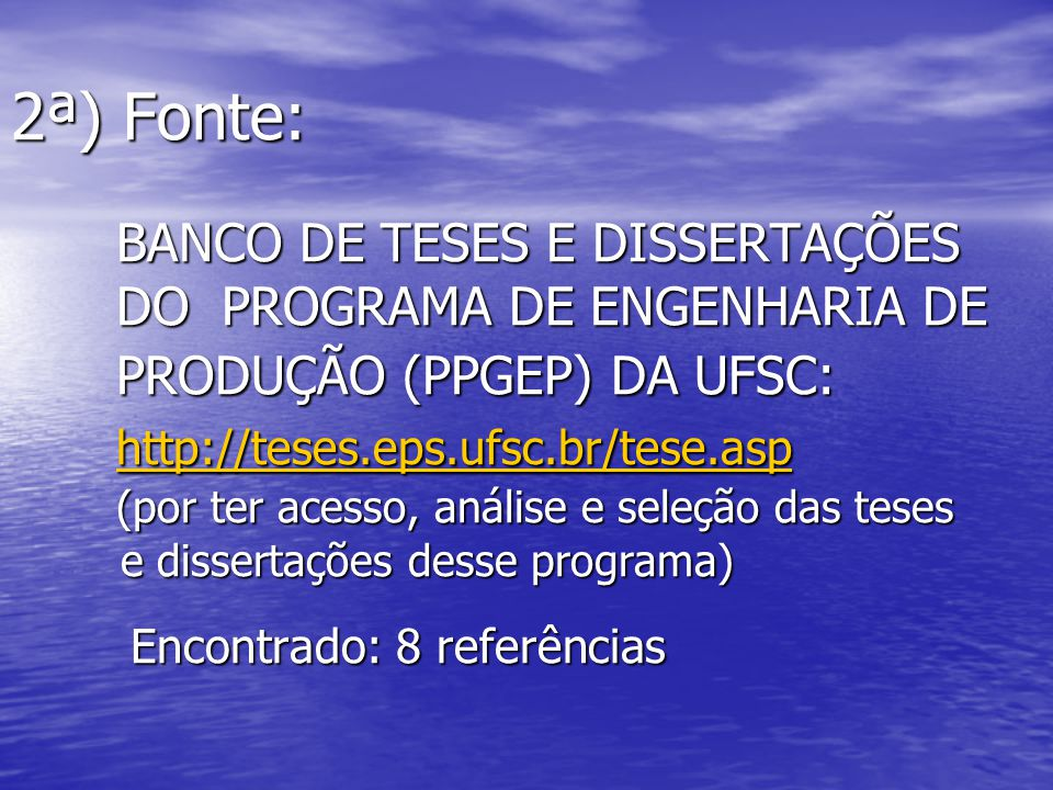 2ª) Fonte:. BANCO DE TESES E DISSERTAÇÕES. DO