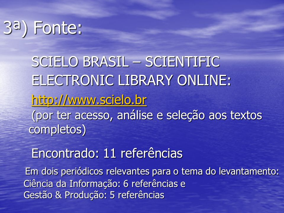 3ª) Fonte:. SCIELO BRASIL – SCIENTIFIC. ELECTRONIC LIBRARY ONLINE: