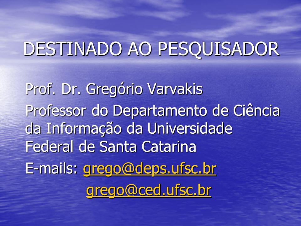 DESTINADO AO PESQUISADOR