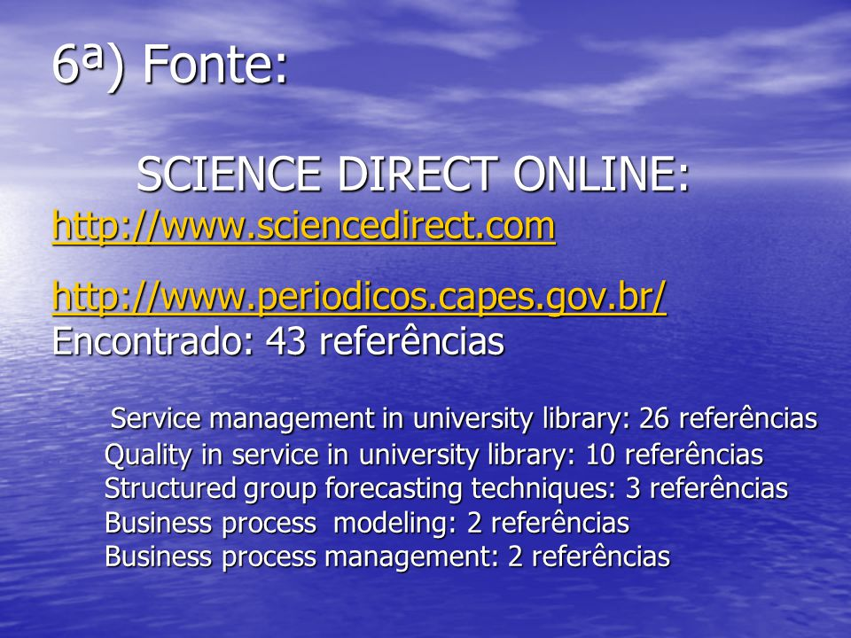 6ª) Fonte:. SCIENCE DIRECT ONLINE:. http://www. sciencedirect