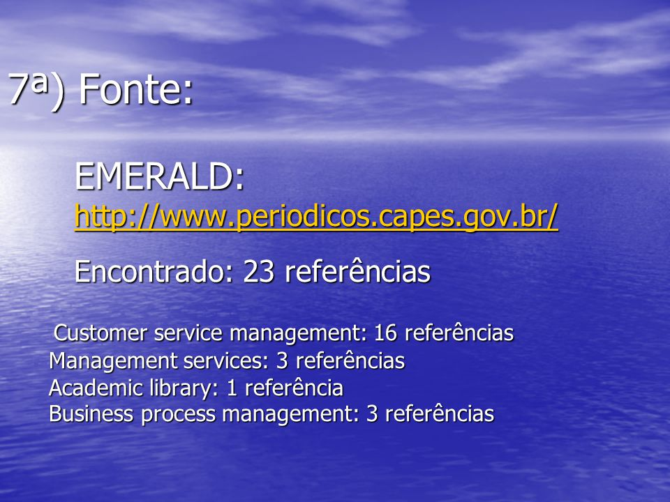 7ª) Fonte:. EMERALD:. http://www. periodicos. capes. gov. br/