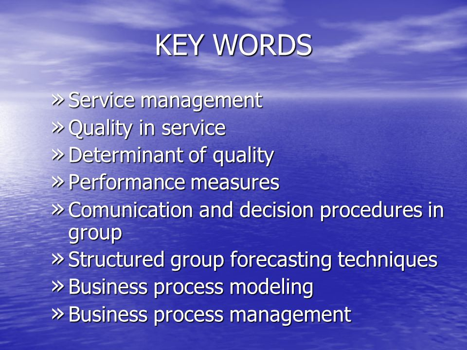 KEY WORDS Service management Quality in service Determinant of quality