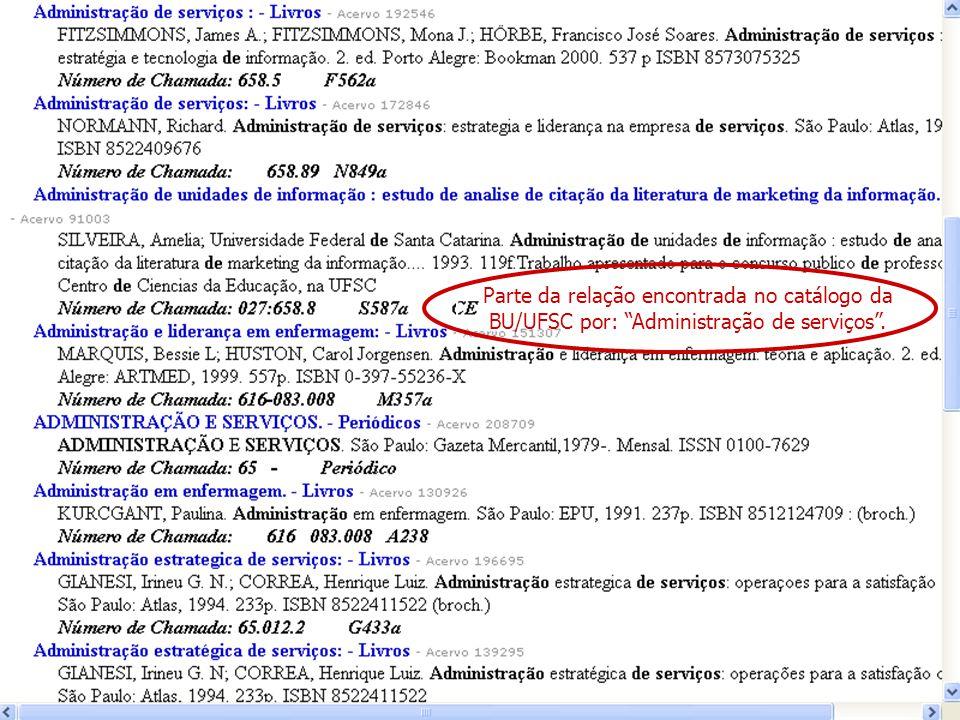 Parte da relação encontrada no catálogo da BU/UFSC por: Administração de serviços .