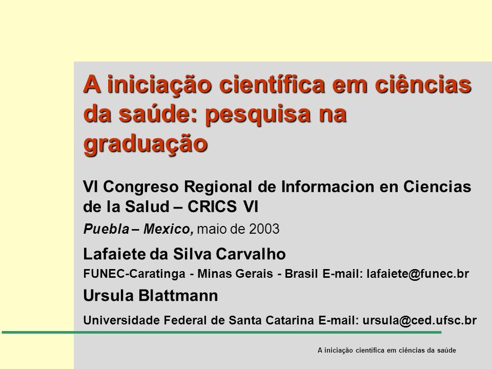A iniciação científica em ciências da saúde: pesquisa na graduação