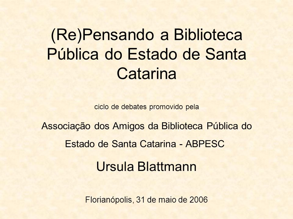 Ursula Blattmann Florianópolis, 31 de maio de 2006
