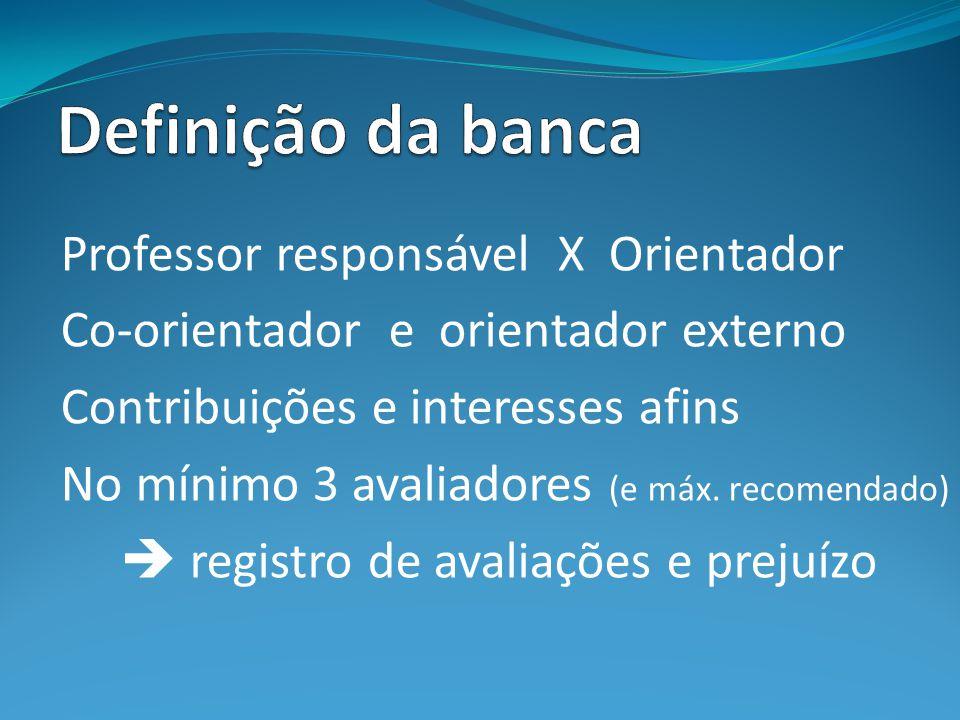 Definição da banca Professor responsável X Orientador