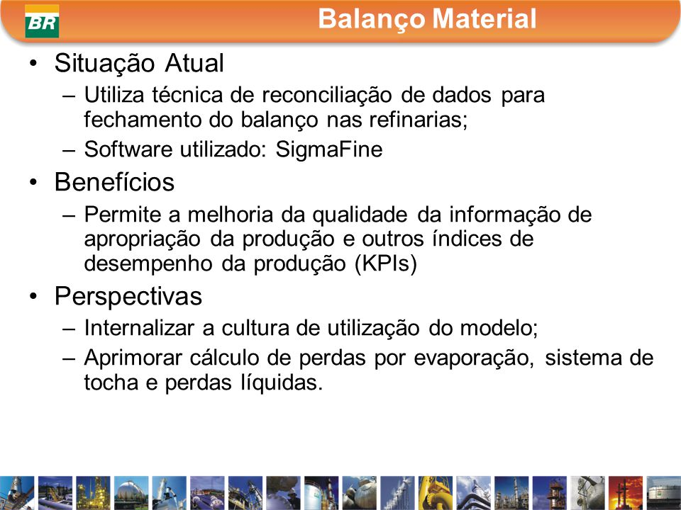 Balanço Material Situação Atual Benefícios Perspectivas