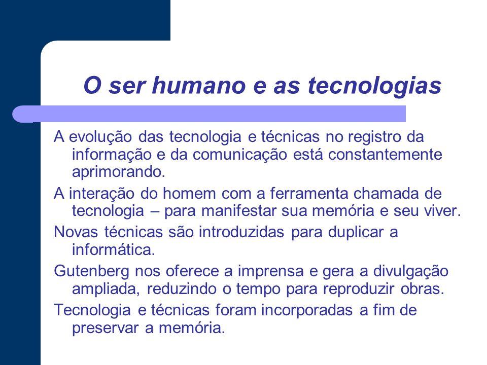 O ser humano e as tecnologias