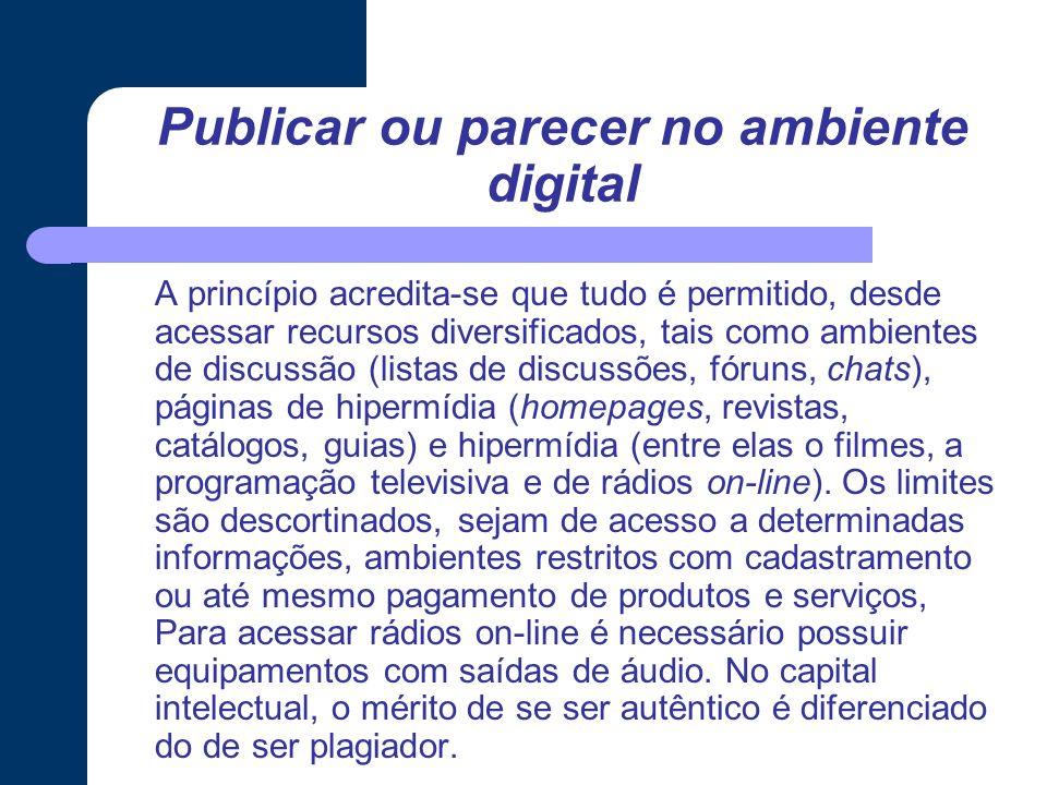 Publicar ou parecer no ambiente digital