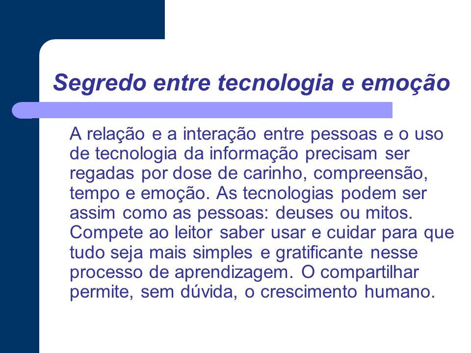 Segredo entre tecnologia e emoção