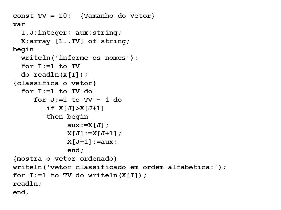 const TV = 10; {Tamanho do Vetor}