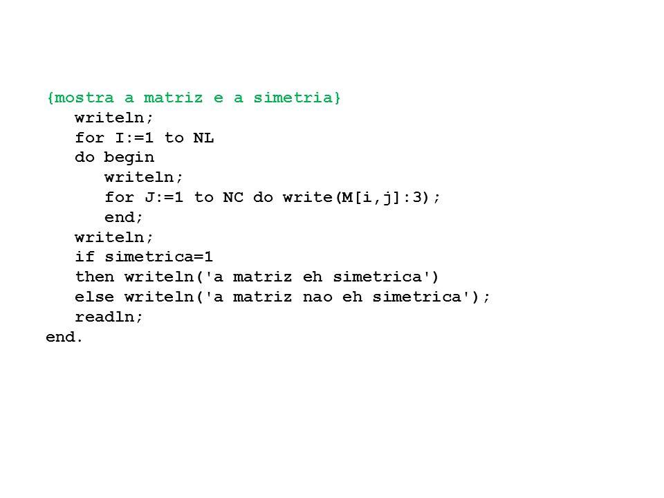 {mostra a matriz e a simetria}
