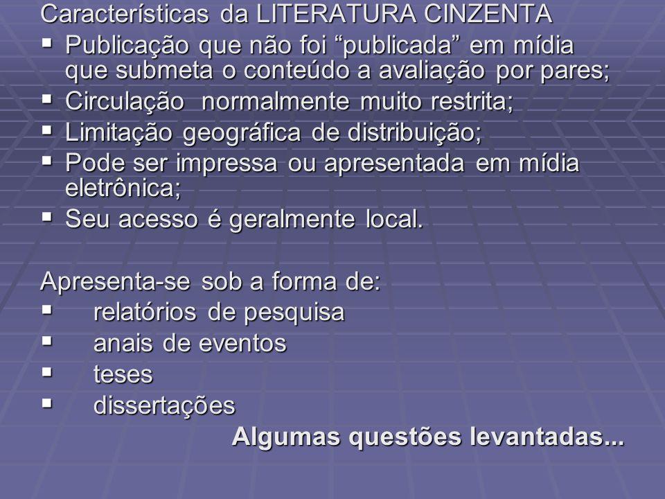 Características da LITERATURA CINZENTA