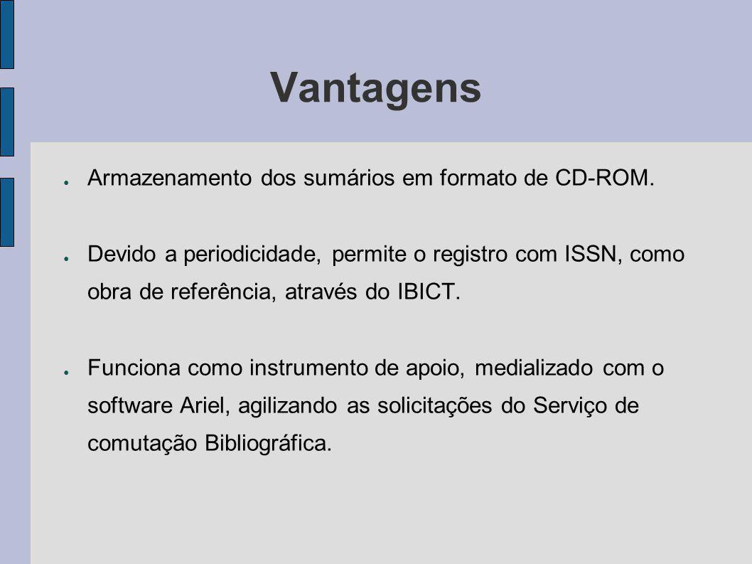 Vantagens Armazenamento dos sumários em formato de CD-ROM.
