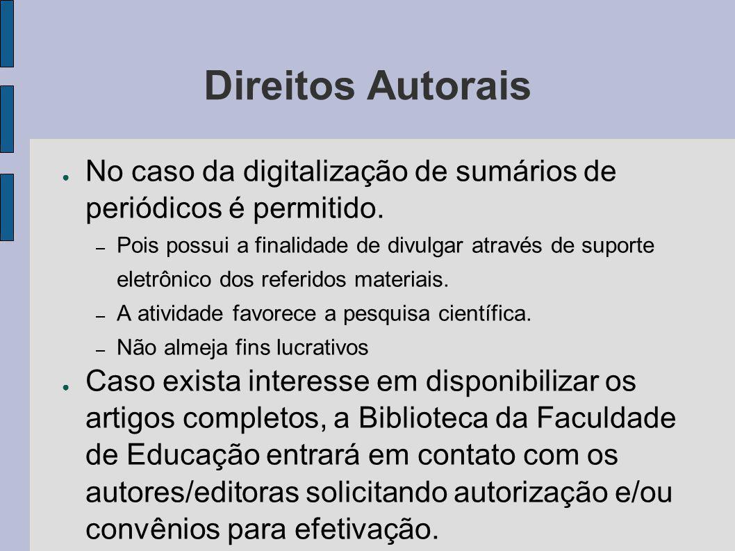Direitos Autorais No caso da digitalização de sumários de periódicos é permitido.
