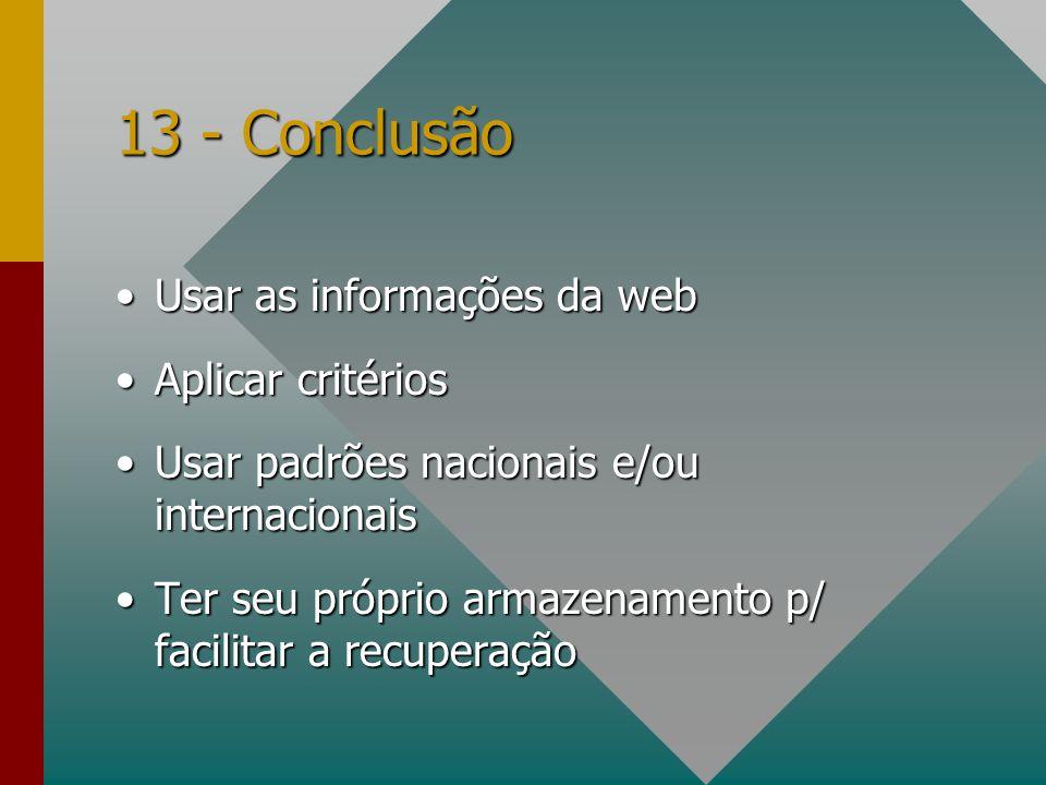 13 - Conclusão Usar as informações da web Aplicar critérios