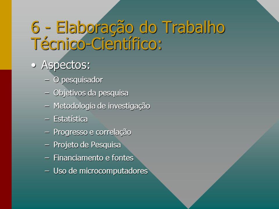 6 - Elaboração do Trabalho Técnico-Científico: