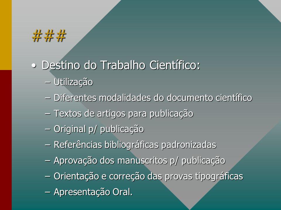 ### Destino do Trabalho Científico: Utilização