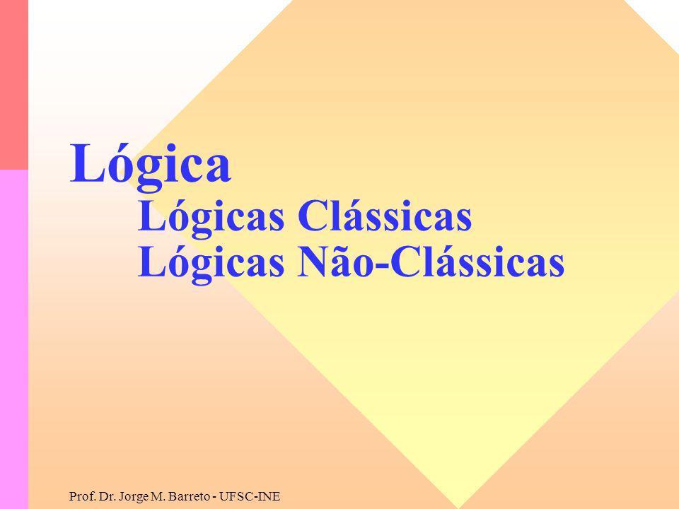 Lógica Lógicas Clássicas Lógicas Não-Clássicas