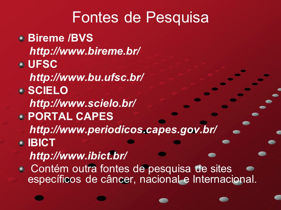 Fontes de Pesquisa Bireme /BVS http://www.bireme.br/ UFSC