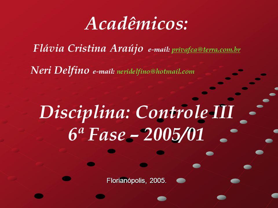 Acadêmicos: Flávia Cristina Araújo e-mail: privafca@terra.com.br
