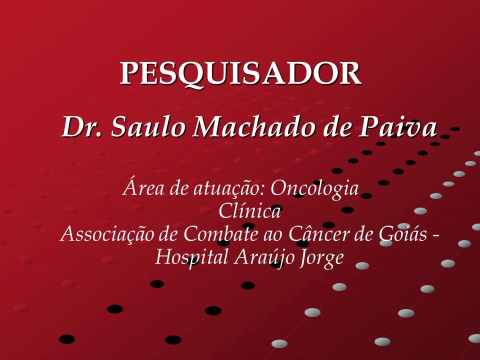 PESQUISADOR Dr. Saulo Machado de Paiva