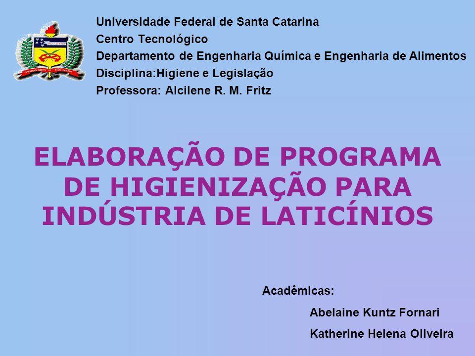 ELABORAÇÃO DE PROGRAMA DE HIGIENIZAÇÃO PARA INDÚSTRIA DE LATICÍNIOS