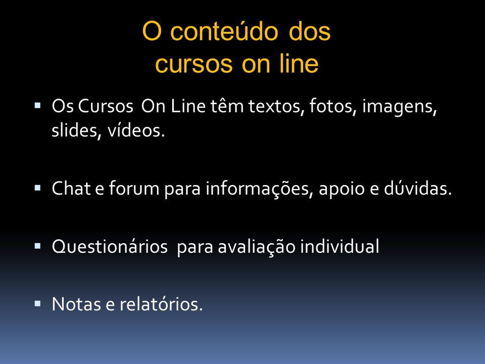 O conteúdo dos cursos on line