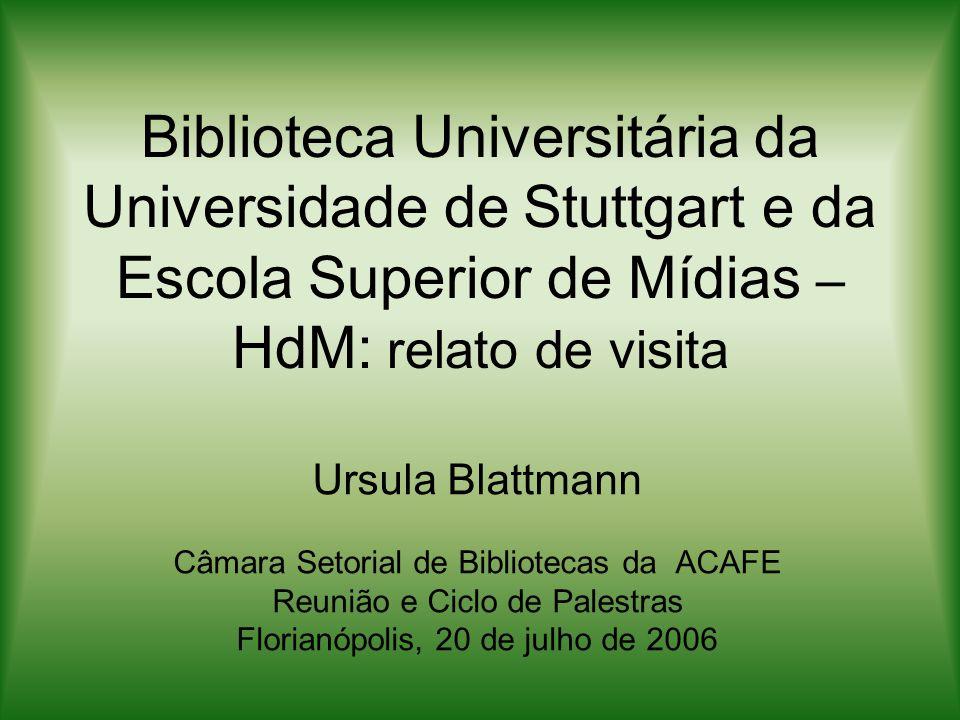 Biblioteca Universitária da Universidade de Stuttgart e da Escola Superior de Mídias – HdM: relato de visita