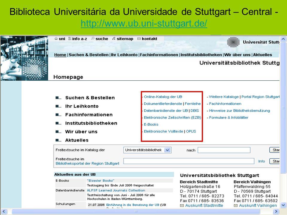Biblioteca Universitária da Universidade de Stuttgart – Central - http://www.ub.uni-stuttgart.de/