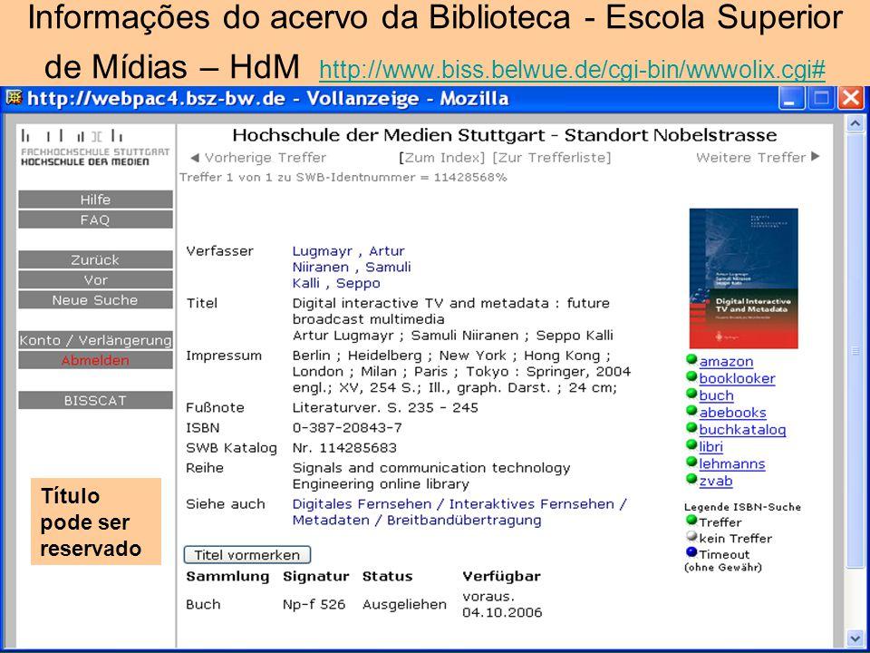 Informações do acervo da Biblioteca - Escola Superior de Mídias – HdM http://www.biss.belwue.de/cgi-bin/wwwolix.cgi#