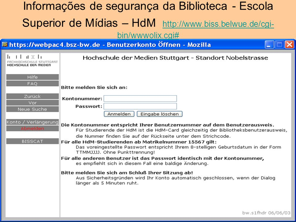 Informações de segurança da Biblioteca - Escola Superior de Mídias – HdM http://www.biss.belwue.de/cgi-bin/wwwolix.cgi#