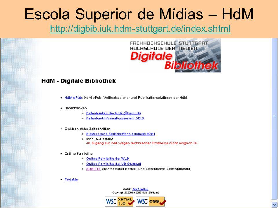 Escola Superior de Mídias – HdM http://digbib. iuk. hdm-stuttgart