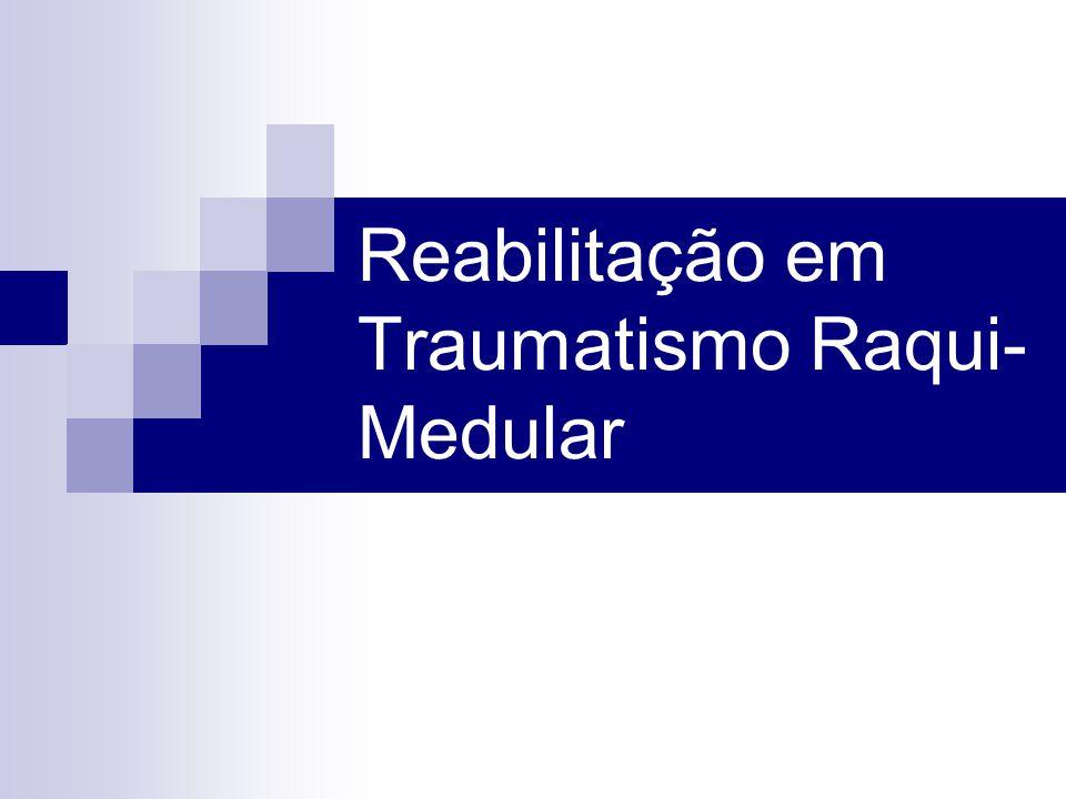 Reabilitação em Traumatismo Raqui-Medular