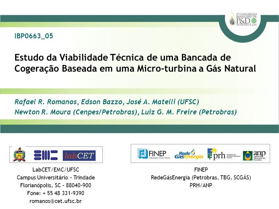 IBP0663_05 Estudo da Viabilidade Técnica de uma Bancada de Cogeração Baseada em uma Micro-turbina a Gás Natural.