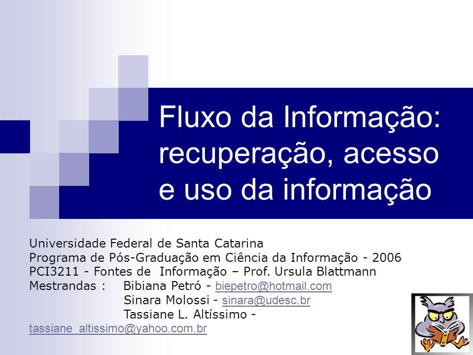Fluxo da Informação: recuperação, acesso e uso da informação
