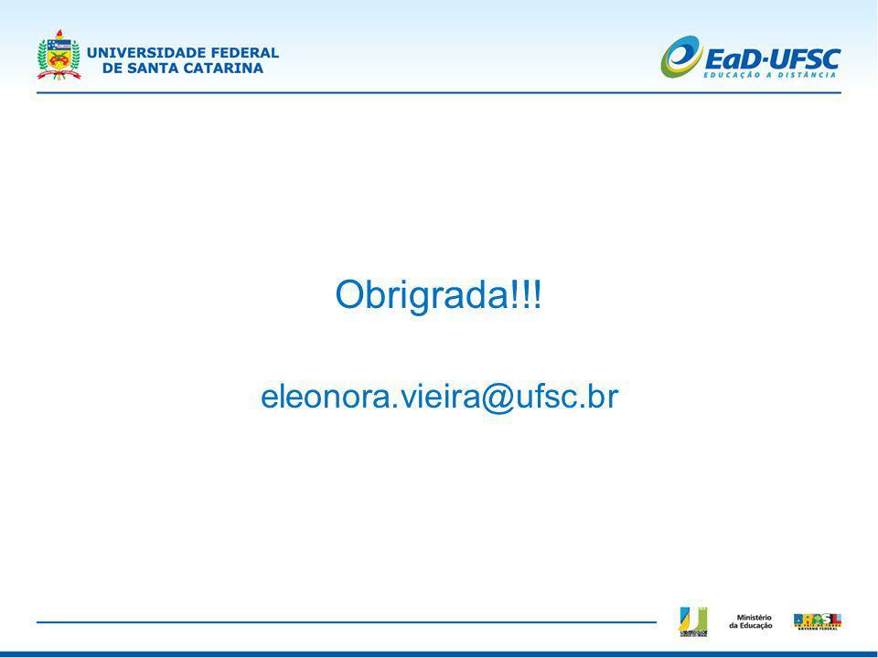 Obrigrada!!! eleonora.vieira@ufsc.br