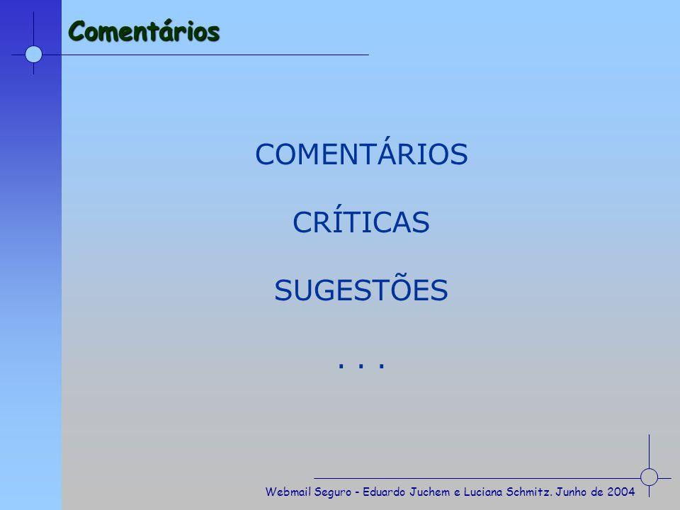 COMENTÁRIOS CRÍTICAS SUGESTÕES . . . Comentários